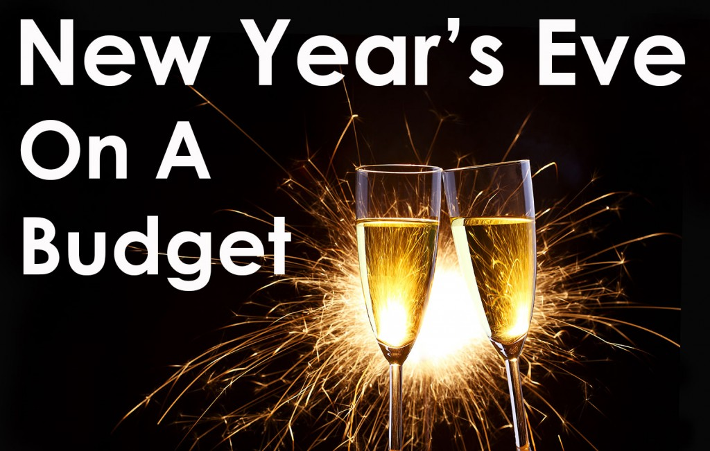 10 Tips to Help You Have a Wonderful New Year's Eve on a Budget