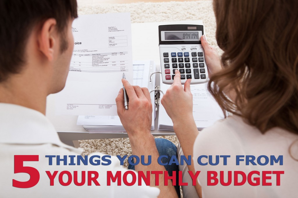 5 Things You Can Cut from Your Monthly Budget