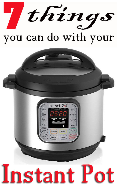 7 Things You Can Do With Your Instant Pot Pressure Cooker