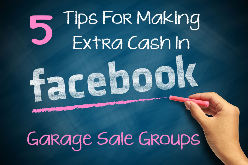 5 Tips for Making Extra Cash in Facebook Garage Sale Groups