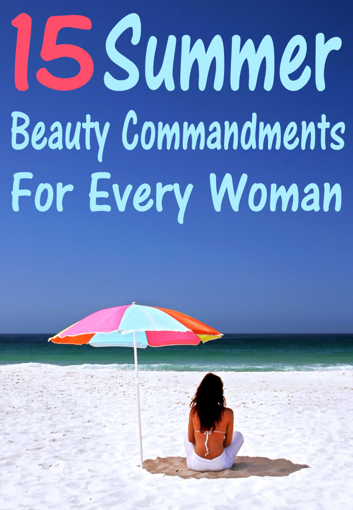 15 Summer Beauty Commandments for Every Woman