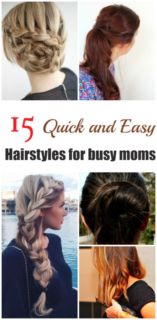 15 Quick & Easy Hairstyles for Busy Moms