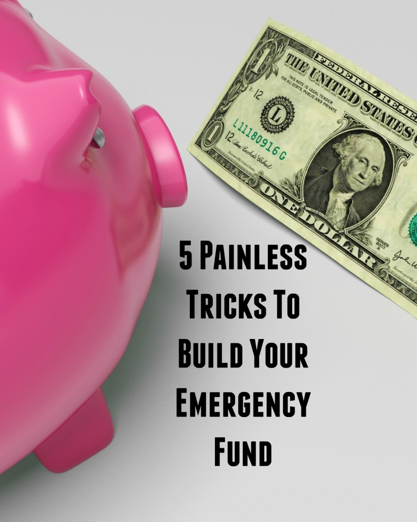 5 Painless Tricks to Build Your Emergency Fund