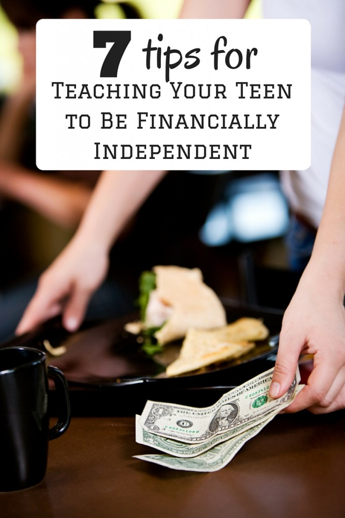 7 Tips for Teaching Your Teen to Be Financially Independent