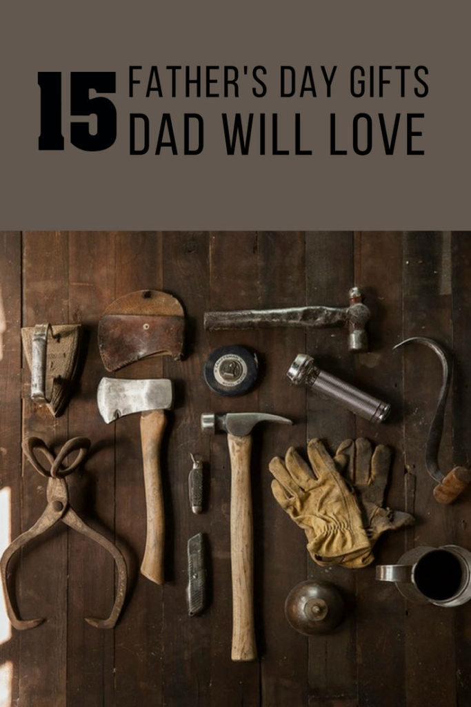 15 Father's Day Gifts Dad Will Love